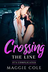 Crossing the Line: A Boss-Employee/Enemy to Lovers/Billionaire Romance (It's Complicated Book 1) Kindle Edition