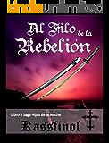 Al Filo de la Rebelión (Hijos de la Noche nº 3)
