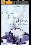 Twin Love: Ein Geschenk auf Probe (Twin Reihe 3)