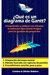 ¿Qué es un diagrama de Gantt?: Comprender y utilizar con eficacia el software libre Gantt Project para la gestión de proyectos (eGuide Education nº 2) (Spanish Edition) Kindle Edition