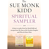 The Sue Monk Kidd Spiritual Sampler: Excerpts from The Dance of the Dissident Daughter, When the Heart Waits, and a Special Letter to Readers from Sue Monk Kidd (English Edition)