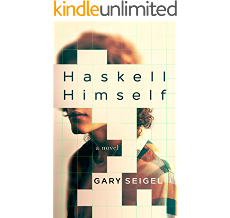 Haskell Himself Kindle Edition By Seigel Gary Literature Fiction Kindle Ebooks Amazon Com