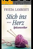 Stich ins Herz - Spitzenweiber (Spitzenweiber Reihe 1) (German Edition)
