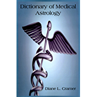 Dictionary of Medical Astrology (English Edition)