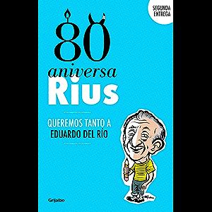 80 Aniversarius (80 Aniversarius 2): Queremos tanto a Eduardo del Río (Spanish Edition)