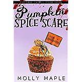 Pumpkin Spice Scare: A Small Town Cupcake Cozy Mystery (Cupcake Crimes Series Book 4)