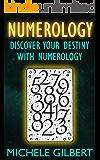 Numerology: Discover Your Destiny With Numerology (Astrology, Clairvoyance, Horoscopes, Zodiac,Tarot)