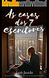 As casas dos 7 escritores (Portuguese Edition)