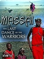 Massai: The Last Dance of the Warriors