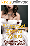 Historical Erotica Romps : Explicit and Erotic Victorian Stories