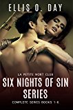 Six Nights Of Sin:  The Complete Series (Books 1-6): A Hot, Sexy Read about second chances and six erotic nights (La Petite Mort Club Book 1)