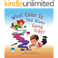 What Color Is the River Going To Be: Story Picture Book about Rivers and Lakes (The Talking Fish 3)