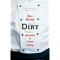 Dirt: Adventures in French Cooking (English Edition)