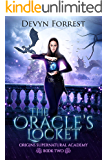 The Oracle's Locket: An Academy Bully, Paranormal Why Choose Romance (Origins Supernatural Academy Book 2)