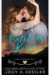 Catching Kiera: Granite Lake Romance Kindle Edition