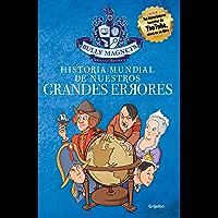 Historia mundial de nuestros grandes errores (Spanish Edition)
