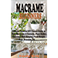 MACRAME FOR BEGINNERS: Ultimate Pictorial DIY Project Guide to Macramé Knots & Patterns, Plant Holder, Christmas Wall…