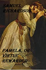 Pamela, or Virtue Rewarded (illustrated) Kindle Edition