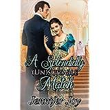 A Splendidly (Un)suitable Match: A Pride & Prejudice Variation