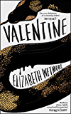 Valentine: A Stunning Debut and a New York Times Bestseller