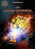 Les Trois Mondes (L'Odyssée Terranéenne t. 2)