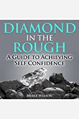 Diamond in the Rough: A Guide to Achieving Self Confidence Audible Audiobook