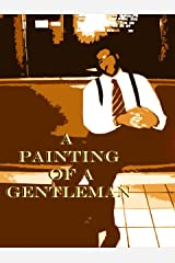 A Painting of a Gentleman Kindle Edition