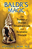 Baldr's Magic: The Power of Norse Shamanism and Ecstatic Trance (English Edition)