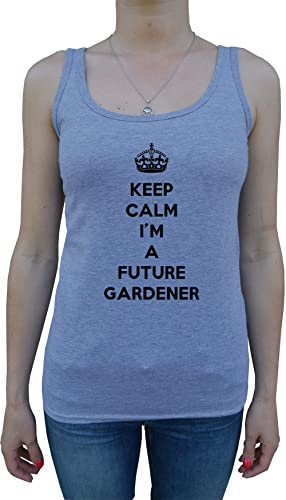 Keep Calm I'm A Future Gardener Mujer De Tirantes Camiseta Gris Todos Los Tamaños Women's Tank T-Shi...