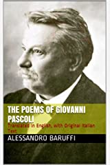 The Poems of Giovanni Pascoli: Translated in English, with Original Italian Text Kindle Edition