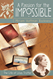A Passion for the Impossible: The Life of Lilias Trotter (English Edition)