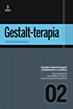 Gestalt-terapia: conceitos fundamentais (Gestalt-terapia: fundamentos e práticas)