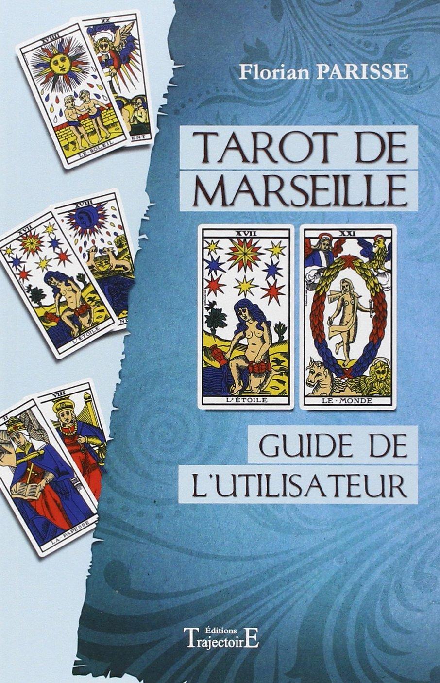 Amazon.fr - Tarot de Marseille - Guide de l utilisateur - Florian Parisse -  Livres 2fdf080c02ce