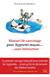 Manuel de sauvetage pour Apprenti maçon... sans instructeur