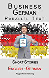 Business German - Parallel Text - Short Stories (English - German) (English Edition)