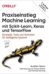 Praxiseinstieg Machine Learning mit Scikit-Learn, Keras und TensorFlow: Konzepte, Tools und Techniken für intelligente Systeme. Aktuell zu TensorFlow 2 (Animals) (German Edition) Kindle Edition