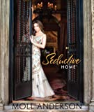 The Seductive Home: Trade Edition (The Seductive Home Series)