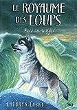 5. Le Royaume des loups : Face au danger (5)