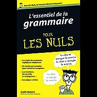 L'essentiel de la grammaire Pour les Nuls (French Edition)