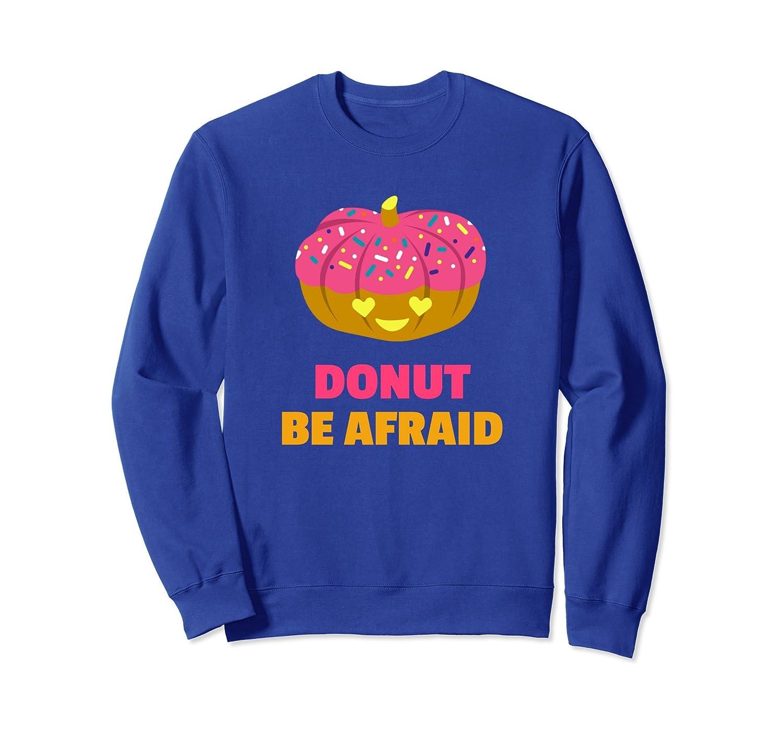 Yummy Funny Donut Be Afraid Halloween Pumpkin Sweatshirt-mt