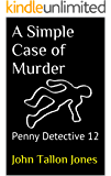 A Simple Case of Murder: Penny Detective 12 (The Penny Detective Series)