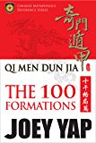 Qi Men Dun Jia: The 100 Formations: The Comprehensive Reference to The 100 Stem Formations
