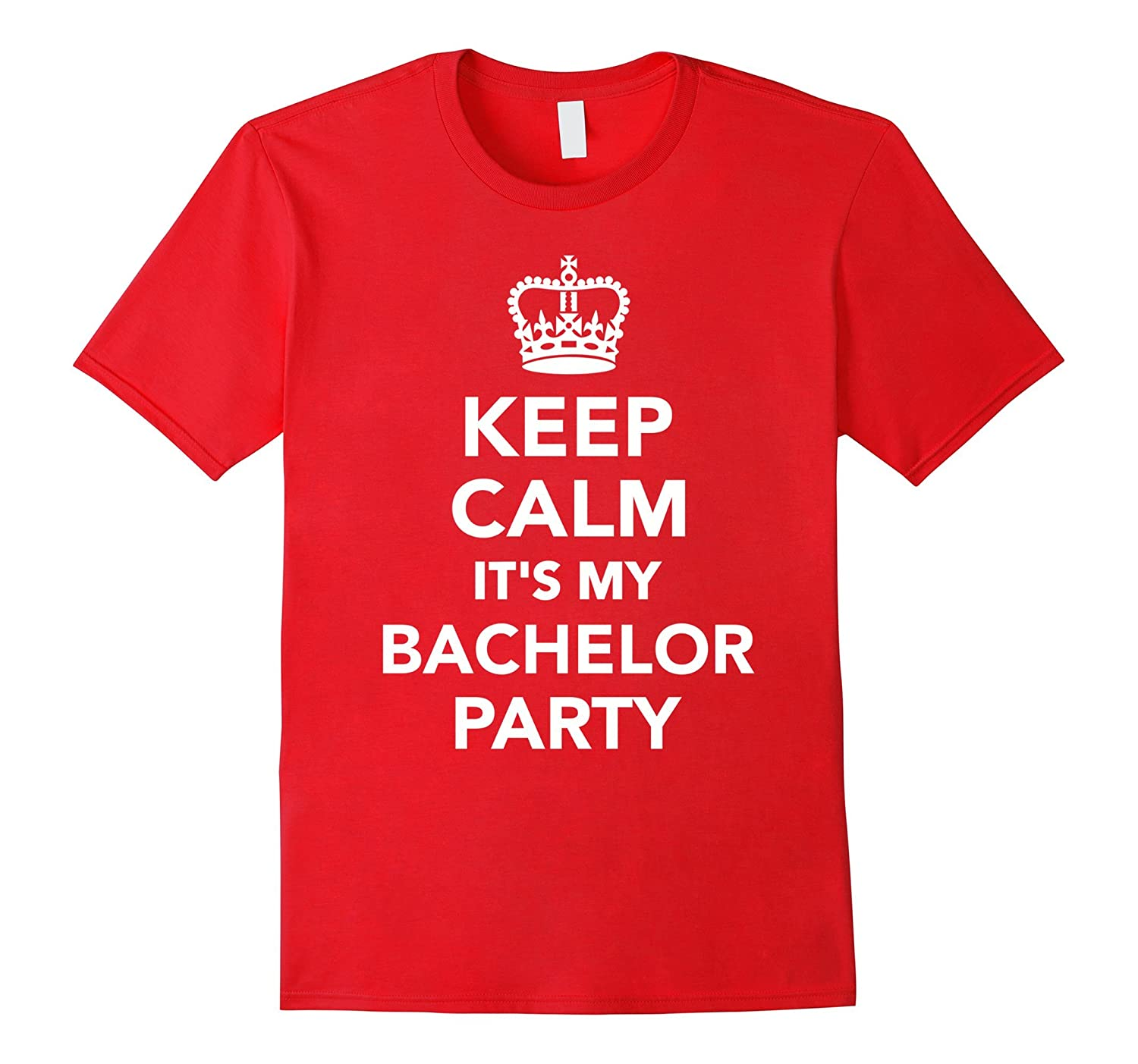 Keep calm its my bachelor party T-Shirt-Vaci
