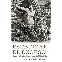 Estetizar el exceso (Monografias a) (Spanish Edition)