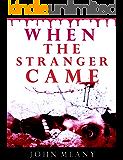When The Stranger Came: A Suspense Thriller