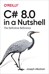 C# 8.0 in a Nutshell: The Definitive Reference Kindle Edition