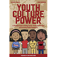 Youth Culture Power: A #HipHopEd Guide to Building Teacher-Student Relationships and Increasing Student Engagement (Hip-Hop Education Book 1)