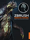 Zbrush Characters & Creatures: Projects, Tips, & Techniques from the Masters