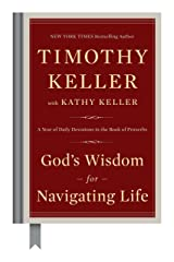 God's Wisdom for Navigating Life: A Year of Daily Devotions in the Book of Proverbs Kindle Edition