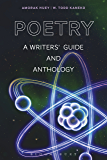 Poetry: A Writers' Guide and Anthology (Bloomsbury Writers' Guides and Anthologies Book 2)
